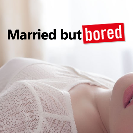 Married but Bored